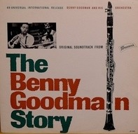 Benny Goodman And His Orchestra - The Benny Goodman Story