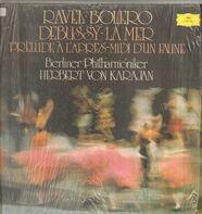 Maurice Ravel , Claude Debussy/ Berliner Philharmoniker · Herbert von Karajan - Ravel: Bolero · Debussy: La Mer · Prèlude À L'après-midi D'un Faune