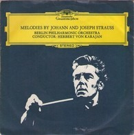 Berliner Philharmoniker - Melodies By Johann And Joseph Strauss