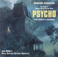 Bernard Herrmann , Joel McNeely , Royal Scottish National Orchestra - Psycho (The Complete Original Motion Picture Score - First Complete Recording)