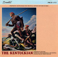 Bernard Herrmann , The Ambrosian Singers , National Philharmonic Orchestra , conducted by Fred Stei - The Kentuckian (Symphonic Suites From The Original Motion Picture Scores)