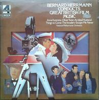 Bernard Herrmann - Bernard Herrmann Conducts Great British Film Music