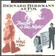 Bernard Herrmann - Bernard Herrmann At Fox Vol. 1 -Tender Is The Nightght-a Hateful Of Rain-The Man In He Gray Flannel