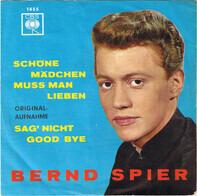 Bernd Spier - Schöne Mädchen Muß Man Lieben