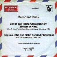 Bernhard Brink - Bevor Das Letzte Glas Zerbricht (Einsamer Hirte)