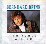 Bernhard Brink - Ich Fühle Wie du