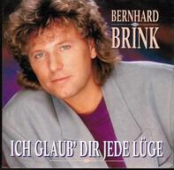 Bernhard Brink - Ich Glaub' Dir Jede Lüge