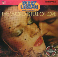 Berry Lipman & His Orchestra - The World Is Full Of Love