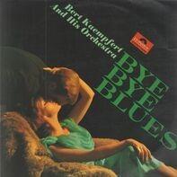 Bert Kaempfert & His Orchestra - Bye Bye Blues