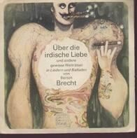 Bertolt Brecht - Über die irdische Liebe