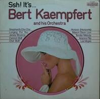 Bert Kaempfert & His Orchestra - Ssh! It's... Bert Kaempfert And His Orchestra