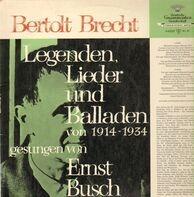 Bertolt Brecht/ Ernst Busch - Legenden, Lieder Und Balladen 1914-1934