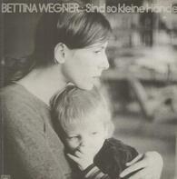 Bettina Wegner - Sind so kleine Hände
