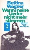Bettina Wegner - Wenn meine Lieder nicht mehr stimmen