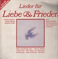 Bettina Wegner, Georg Danzer, Bots u.a. - Lieder Für Liebe & Frieden