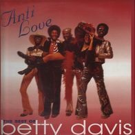 Betty Davis - Anti Love - The Best Of Betty Davis