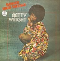 Betty Wright - Danger - High Voltage