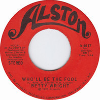 Betty Wright - It's Hard To Stop (Doing Something When It's Good To You) / Who'll Be The Fool