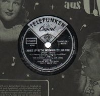 Betty Hutton - I Wake Up In The Morning Feeling Fine/ Where Are You Now