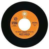 Betty/Ujima Lavette - You Made A Believer Out