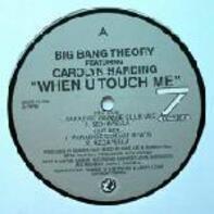 Big Bang Theory - When U Touch Me