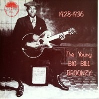Big Bill Broonzy - The Young Big Bill Broonzy 1928-1936