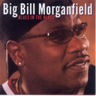 Big Bill Morganfield - Blues in the Blood