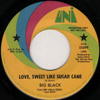 Big Black - Love, Sweet Like Sugar Cane / Come On Down To The Beach