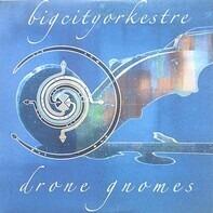 Big City Orchestra - DRONE GNOMES