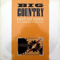 Big Country - East Of Eden (Extended Version)