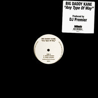 Big Daddy Kane - Any Type Of Way
