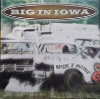 Big In Iowa - Bangin' 'N' Knockin'