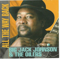 Big Jack Johnson And The Oilers - All the Way Back