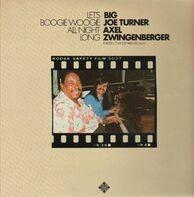 Big Joe Turner / Axel Zwingenberger - Let's Boogie Woogie All Night Long