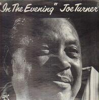 Big Joe Turner - In the Evening