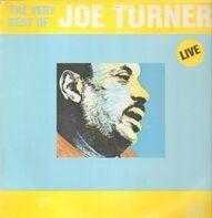 Big Joe Turner - The Very Best Of Big Joe Turner Live