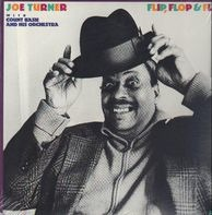 Big Joe Turner With Count Basie Orchestra - Flip, Flop And Fly