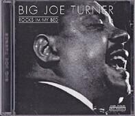 Big Joe Turner - Rocks In My Bed