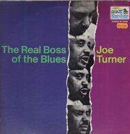Big Joe Turner - The Real Boss Of The Blues