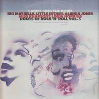 Big Maybelle, Little Esther, Albinia Jones, Miss Rhapsody, Linda Hopkins - Ladies Sing The Blues: Roots Of Rock 'N' Roll Vol. 5