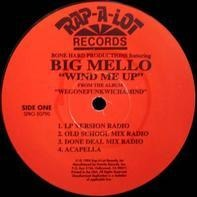 Big Mello - Wind me Up