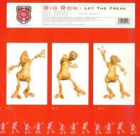 Big Ron - Let The Freak