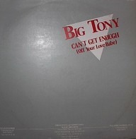 Big Tony - Can't Get Enough (Of Your Love Babe)