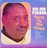 Big Joe Turner - Turns On The Blues
