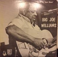 Big Joe Williams - Malvina My Sweet Woman