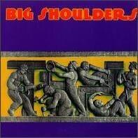 Big Shoulders - Big Shoulders