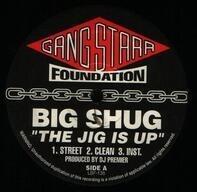 Big Shug / Gang Starr - The Jig Is Up / Doe In Advance
