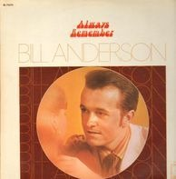 Bill Anderson - Always Remember
