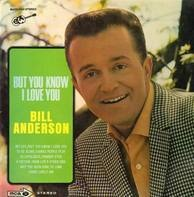 Bill Anderson - But You Know I Love You