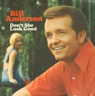 Bill Anderson - Don't She Look Good